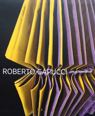 Roberto Capucci - Art Into Fashion