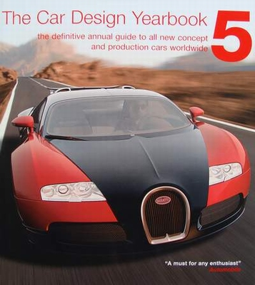 The Car Design Yearbook 5 - The Definitive Annual Guide to A