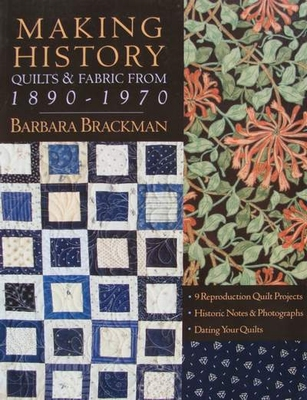 Making History Quilts & Fabric from 1890 - 1970