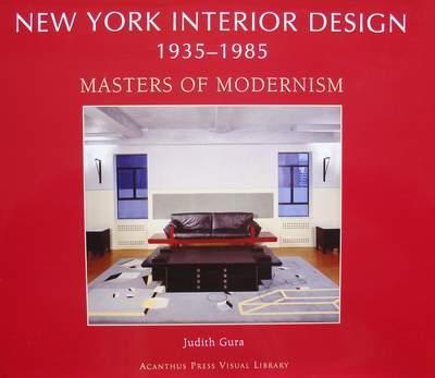 New York Interior Design 1935 1985 Masters Of Modernism