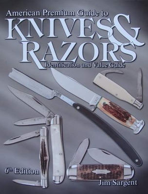 Knives & Razors Identification & Value Guide