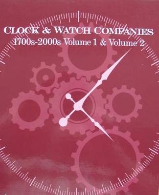 Clock & Watch Companies 1700s - 2000s 2 Volume Set