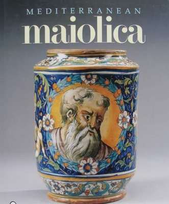Mediterrean Maiolica (Majolica) with Price Guide