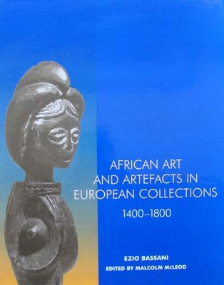 African Art and Artefacts in European Collections, 1400-1800