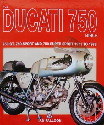 The Ducati 750 Bible