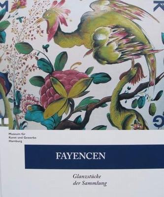 Fayencen : Glanzstücke aus der Sammlung