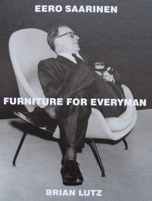 Eero Saarinen : Furniture for Everyman