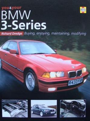 BMW 3 series : Buying, Enjoying, Maintaining, Modifying