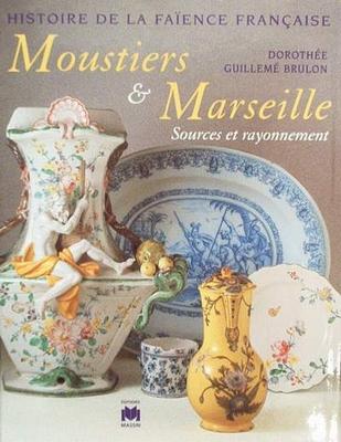 Histoire de la faïence Française - Moustiers & Marseille