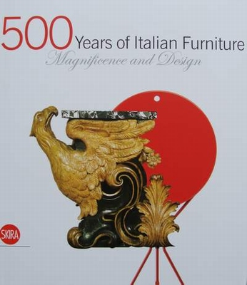 500 Years of Italian Furniture - Magnificence and Design