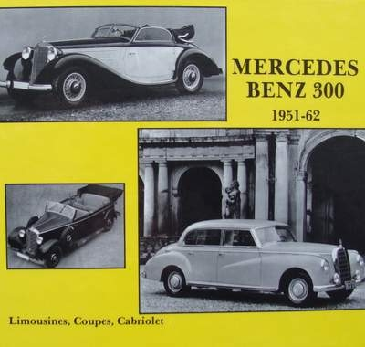 Mercedes-Benz 300 - Sedans, Coupes, Cabriolets 1951-1962