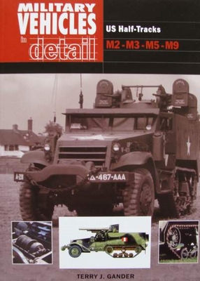 Military Vehicles in Detail : US Half-Tracks