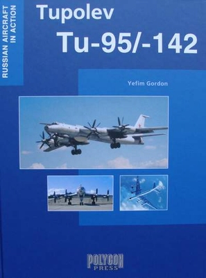 Tupolev Tu-95/-142 - Russian Aircraft in Action