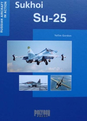 Sukhoi Su-25 - Russian Aircraft in Action