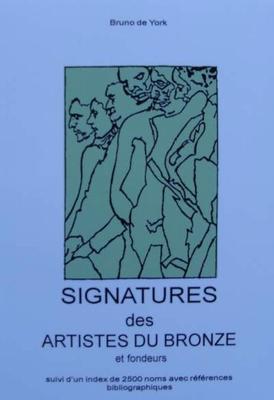 Signatures des Artistes du Bronze et Fondeurs