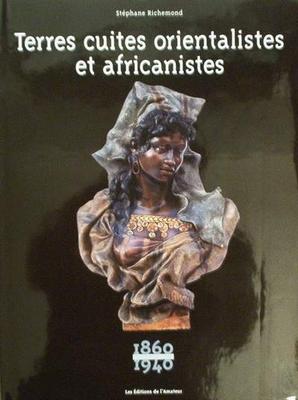 Terre cuites orientalistes et africanistes 1860-1940
