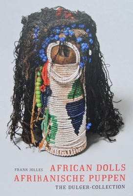 African Dolls / Afrikanische Puppen : The Dulger Collection