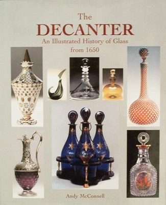The Decanter - Ann Illustrated History of Glass from 1650
