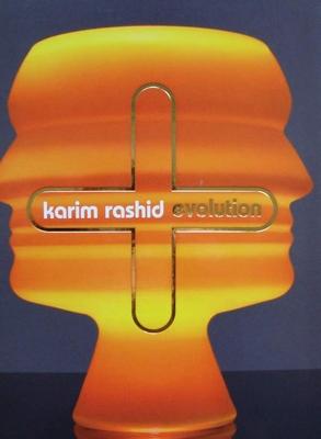 Karim Rashid : Evolution