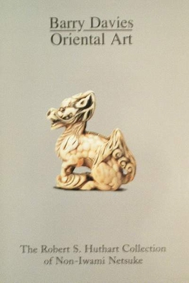 The RobertS. Huthart Collection of Non-Iwami Netsuke