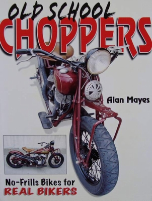 Old School Choppers