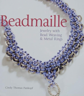 Beadmaille : Jewelry with Bead Weaving & Metal Rings