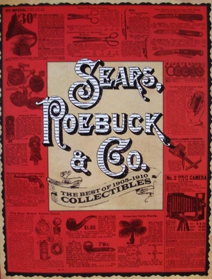 Sears, Roebuck & Co. : The Best of 1905-1910 Collectibles