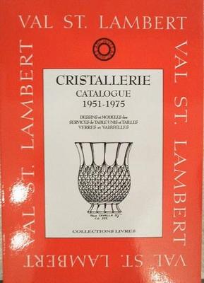 Val Saint Lambert catalogue 1951-75 (verres et vaisselles)