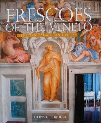 Frescoes of the Veneto - Venetian Palaces and Villas