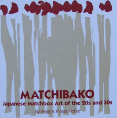 Matchibako - Japanese Matchbox Art Of The 20s & 30s