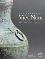 Art ancien du Viêt Nam - Bronzes et céramiques