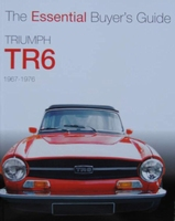 Triumph TR6 1967 to 1976 - The Essential Buyer's Guide