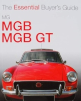 MG MGB & MGB GT -  The Essential Buyer's Guide