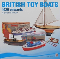 British Toy Boats 1920 onwards - A pictorial tribute