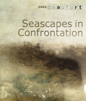 Seascapes in Confrontation - 2003 Beaufort