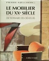Le mobilier du Xxe siècle - Dictionnaire des créateurs