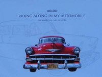 Riding Along in My Automobile - The American Cars of Cuba