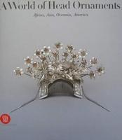 A World of Head Adornment - Africa, Asia, Oceania, America