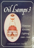 Oil Lamps Victorian Kerosene Lighting Volume III