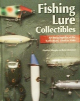 Fishing Lure Collectibles 1840 to 1940 with Price Guide