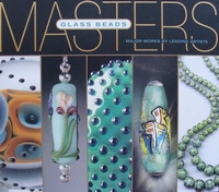 Masters Glass Beads - Major Works by Leading Artists