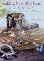 Making Beautiful Bead & Wire Jewelry