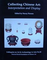 Collecting Chinese Art - Interpretation and Display