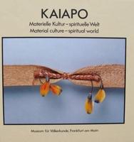 Kaiapo : Materielle Kultur - spirituelle Welt