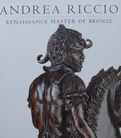 Andrea Riccio - Renaissance Master of Bronze