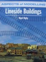 Aspects of Modelling - Lineside Buildings