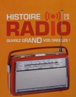 Histoire de la radio - ouvrez grand vos oreilles!