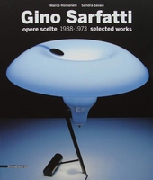 Gino Sarfatti - Selected Works 1938-1973 Opere Scelte