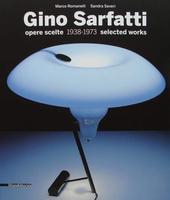 Gino Sarfatti - Selected Works 1938-1973 Opere Scelte