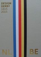 Design Derby - Nederland - België 1815-2015